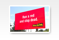 Illustration of billboard that says - Run a red and stop dead.